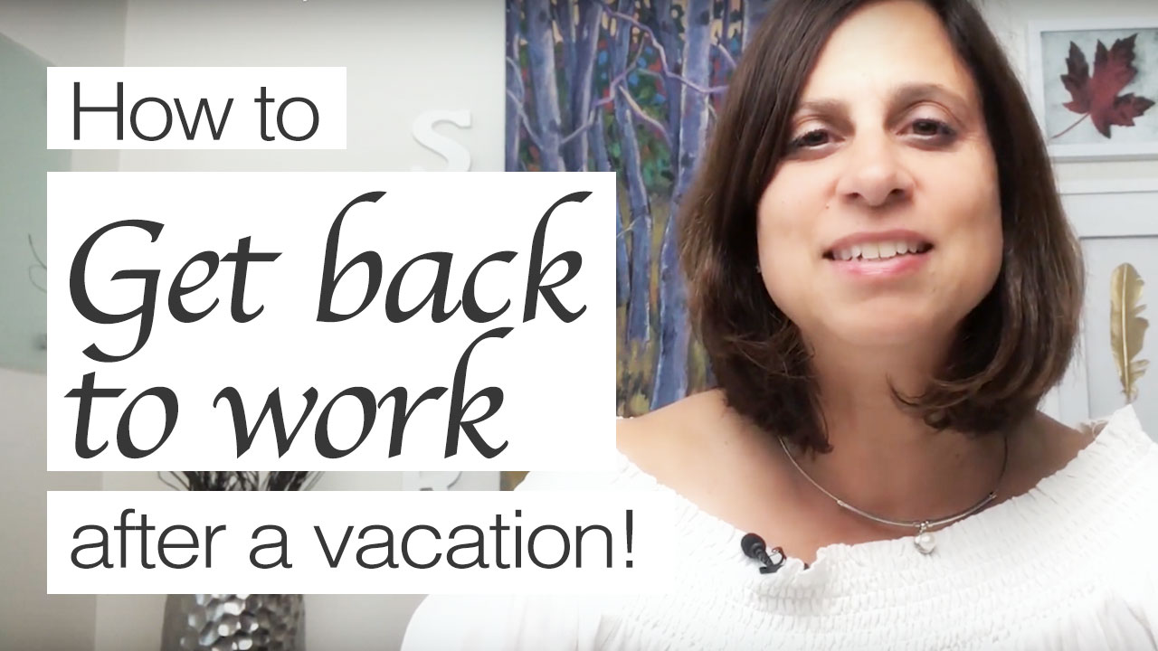 How to Get Back to Work After a Vacation