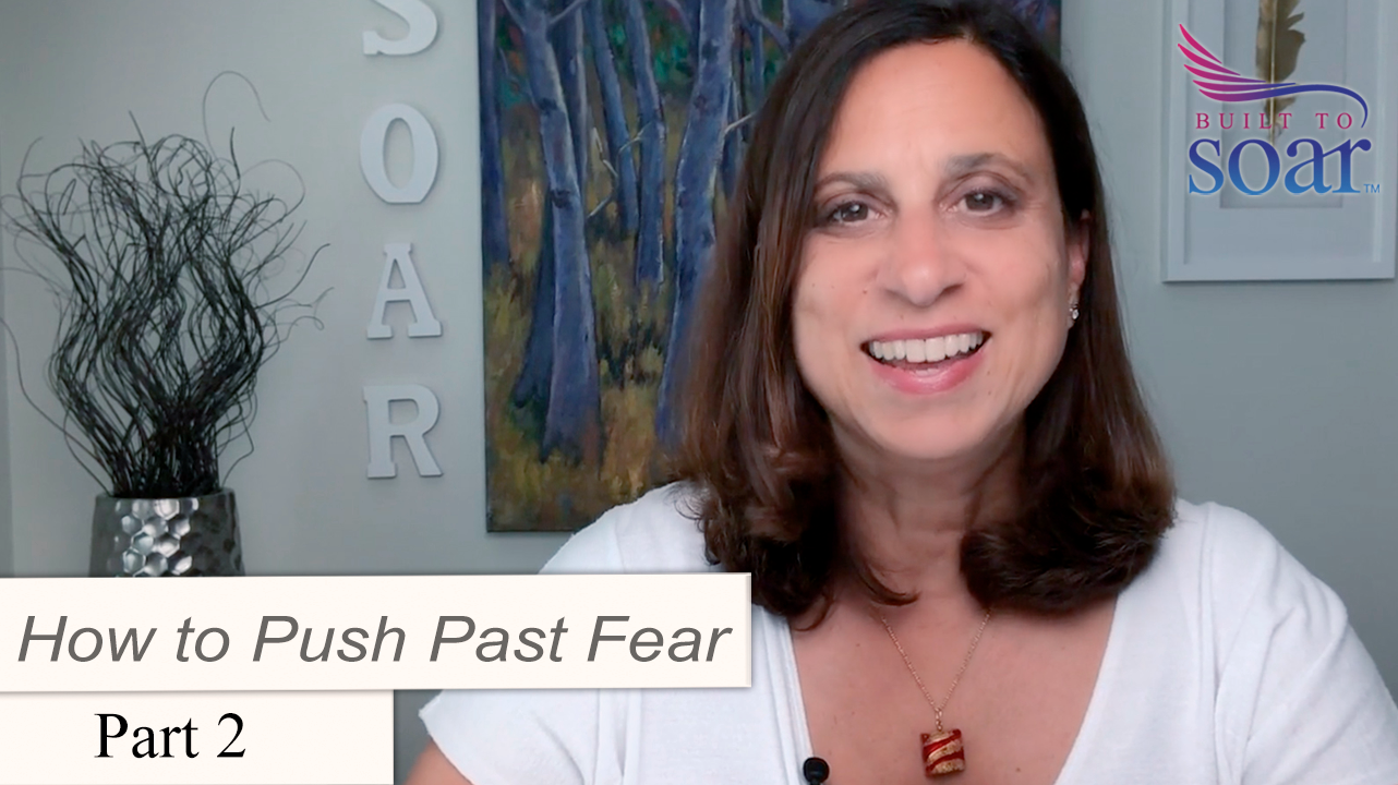How to Push Past Your Fear - Part 2